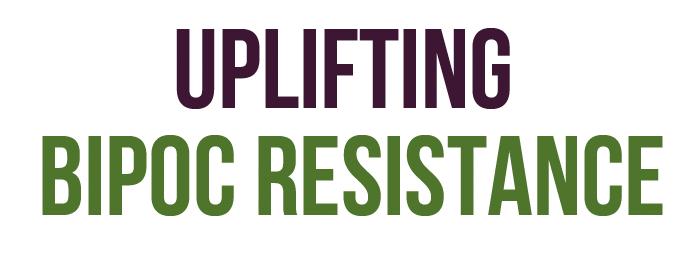 Uplifting BIPOC Resistance